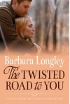 The Twisted Road to You (Perfect, Indiana) - Barbara Longley