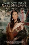 Mary Musgrove: Queen of Savannah - Frances Patton Statham, Steve McAfee
