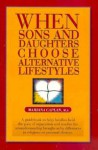 When Sons and Daughters Choose Alternative Lifestyles - Mariana Caplan