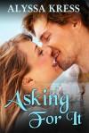 Asking For It - Alyssa Kress