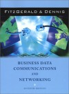 Business Data Communications And Networking - Jerry FitzGerald, Alan Dennis