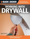 Black & Decker Working with Drywall - Editors of CPi