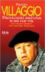 Fantozzi saluta e se ne va: Le ultime lettere del rag. Ugo Fantozzi - Paolo Villaggio