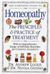 The Complete Guide to Homeopathy: The Principles and Practice of Treatment With a Comprehensive Range of Self-Help Remedies for Common Ailments - Andrew Lockie, Nicola Geddes