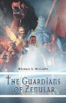 The Guardians of Zenular - Michael S. McCarty