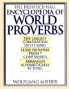 The Prentice-Hall Encyclopedia of World Proverbs - Wolfgang Mieder