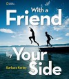 With a Friend by Your Side - Barbara Kerley