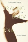 Praying with Body and Soul - Jane E. Vennard