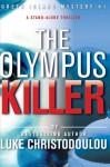 The Olympus Killer: Greek Island Mystery #1 (Greek Island Mysteries) (Volume 1) - Luke Christodoulou