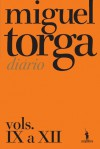 Diário - Vols. IX a XII - Miguel Torga
