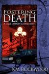 Fostering Death - K.M. Rockwood