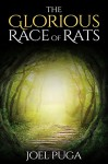 The Glorious Race of Rats - Joel Puga