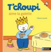 T'choupi aime la galette (French Edition) - Thierry Courtin