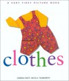 Clothes (Very First Picture Books (Lorenz Hardcover)) - Nicola Tuxworth