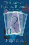 The Art of Psychic Bidding: (And Its Pitfalls) - Julian Pottage, Peter Burrows