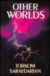 Other Worlds - Torkom Saraydarian, Don Bradley