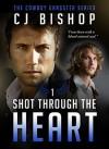 Shot Through the Heart - C.J. Bishop