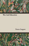 War and Education - Porter Sargent