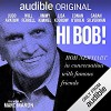 Hi Bob! - Conan O'Brien, Bob Newhart, Lisa Kudrow, O.C. Ferrell, Marc Maron, Judd Apatow, Sarah Silverman