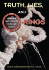 Truth, Lies, and O-Rings: Inside the Space Shuttle Challenger Disaster - Allan J. McDonald, James R. Hansen