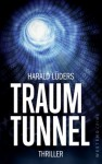 Traumtunnel: Thriller - Harald Lüders