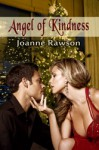 Angel of Kindness - Joanne Rawson