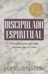 Discipulado Espiritual: Principios para que todo creyente siga a Cristo - J. Oswald Sanders