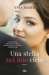 Una stella nel mio cielo (Italian Edition) - Tina Reber, Anna Ricci