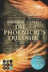 Alle drei Bände in einer E-Box! (Die Phoenicrus-Trilogie ) - Mirjam H. Hüberli