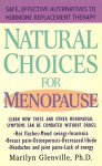 Natural Choices for Menopause: Safe, Effective Alternatives to Hormone Replacement Therapy - Marilyn Glenville