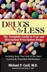 Drugs For Less: The Complete Guide to Free and Discounted Prescription Drugs - Michael P. Cecil, Ferrol Sams