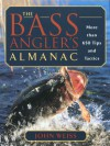 The Bass Angler's Almanac: More Than 650 Tips and Tactics - John Weiss