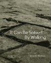 It Can Be Solved by Walking - Jennifer Wallace