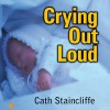 Crying out Loud - Cath Staincliffe, Julia Franklin, Soundings