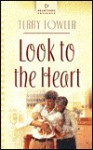 Look to the Heart - Terry Fowler