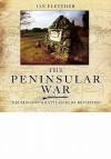 Peninsular War Wellington's Battlefields Revisited, The - Ian Fletcher