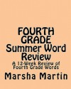 Fourth Grade Summer Word Review: A 12-Week Review of Fourth Grade Words - Marsha Martin