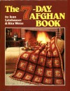 The 7-Day Afghan Book - Jean Leinhauser, Rita Weiss
