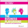 The Business Playground: Where Creativity and Commerce Collide - Dave A. Stewart, Mark J. C. Simmons, Sir Richard Branson, Linda Gallagher