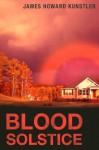 Blood Solstice - James Howard Kunstler