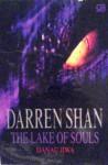 The Lake of Souls: Danau Jiwa (The Saga of Darren Shan, #10) - Darren Shan