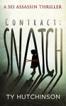 Contract: Snatch (Sei Assassin Thriller Book 1) - Ty Hutchinson