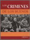 """Los Crimenes De Los """"Buenos"""" - Joaquin Bochaca"""