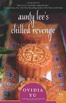 Aunty Lee's Chilled Revenge: A Singaporean Mystery - Ovidia Yu