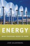 Energy: What Everyone Needs to Know - José Goldemberg