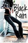 Black Rain (Let it rain) - Jettie Woodruff