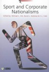 Sport and Corporate Nationalisms - Michael L. Silk, C.L. Cole, David L. Andrews