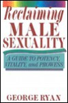 Reclaiming Male Sexuality - George Ryan