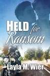 Held for Ransom (Heatherfield) - Layla M. Wier