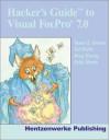 Hacker's Guide to Visual FoxPro 7.0 - Tamar E. Granor, Doug Hennig, Della Martin